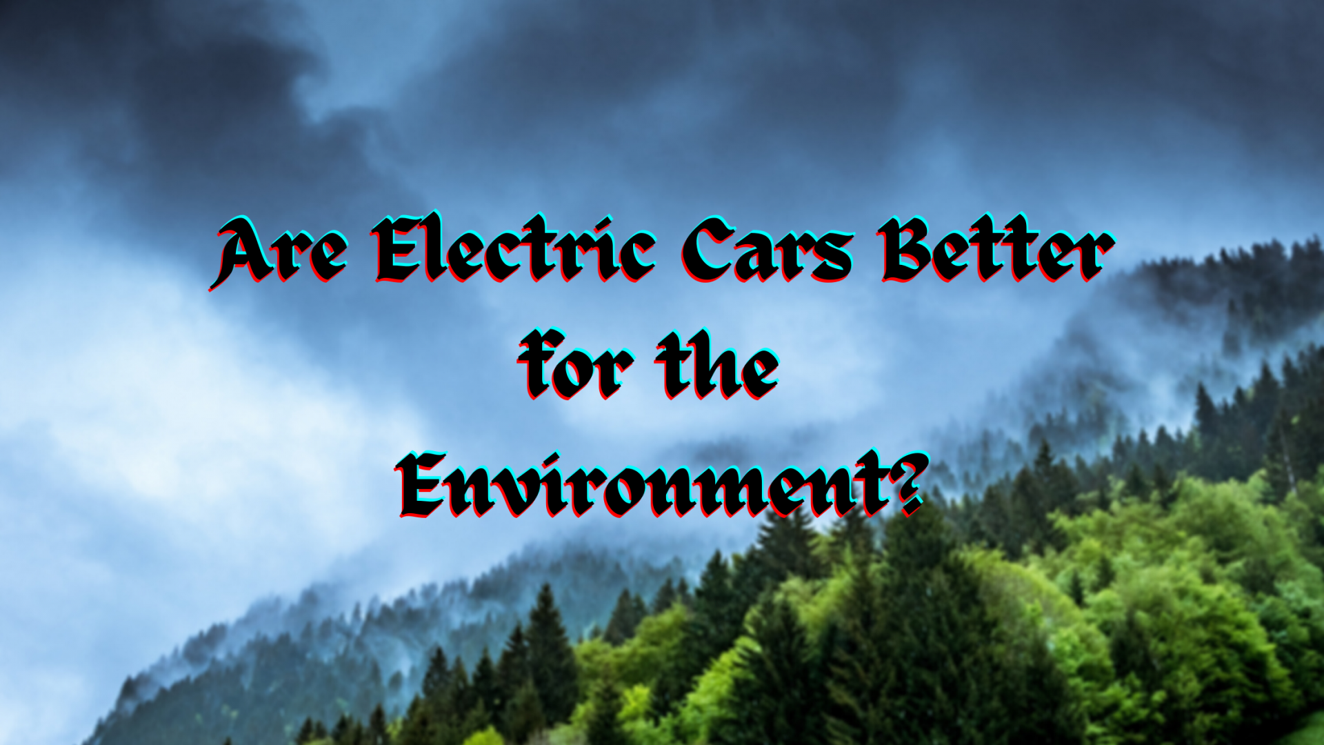 Are Electric Cars Better for the Environment