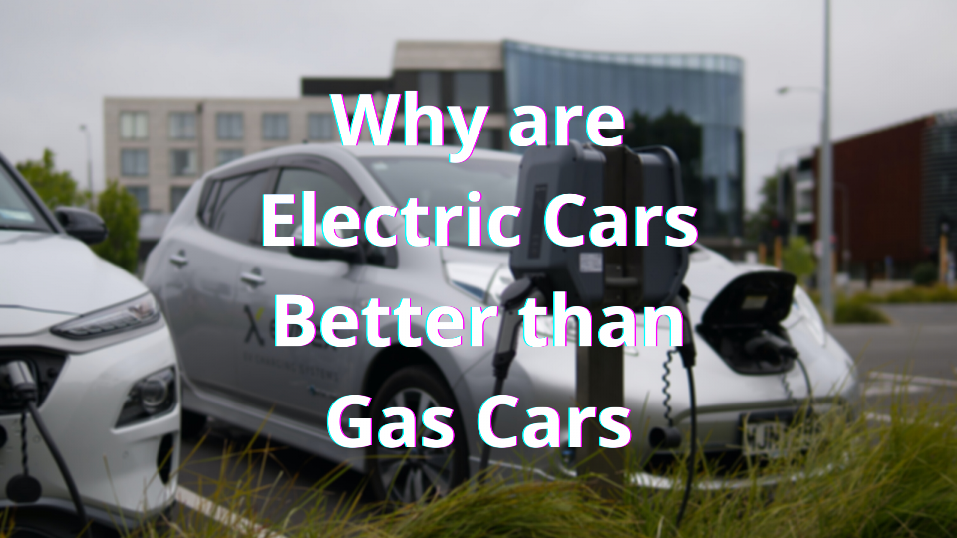 Why are Electric Cars Better than Gas Cars