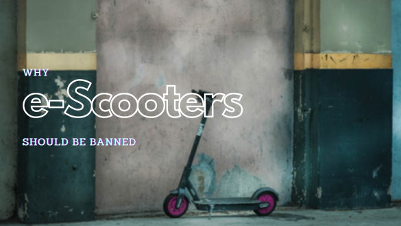 Why e-Scooters should be banned