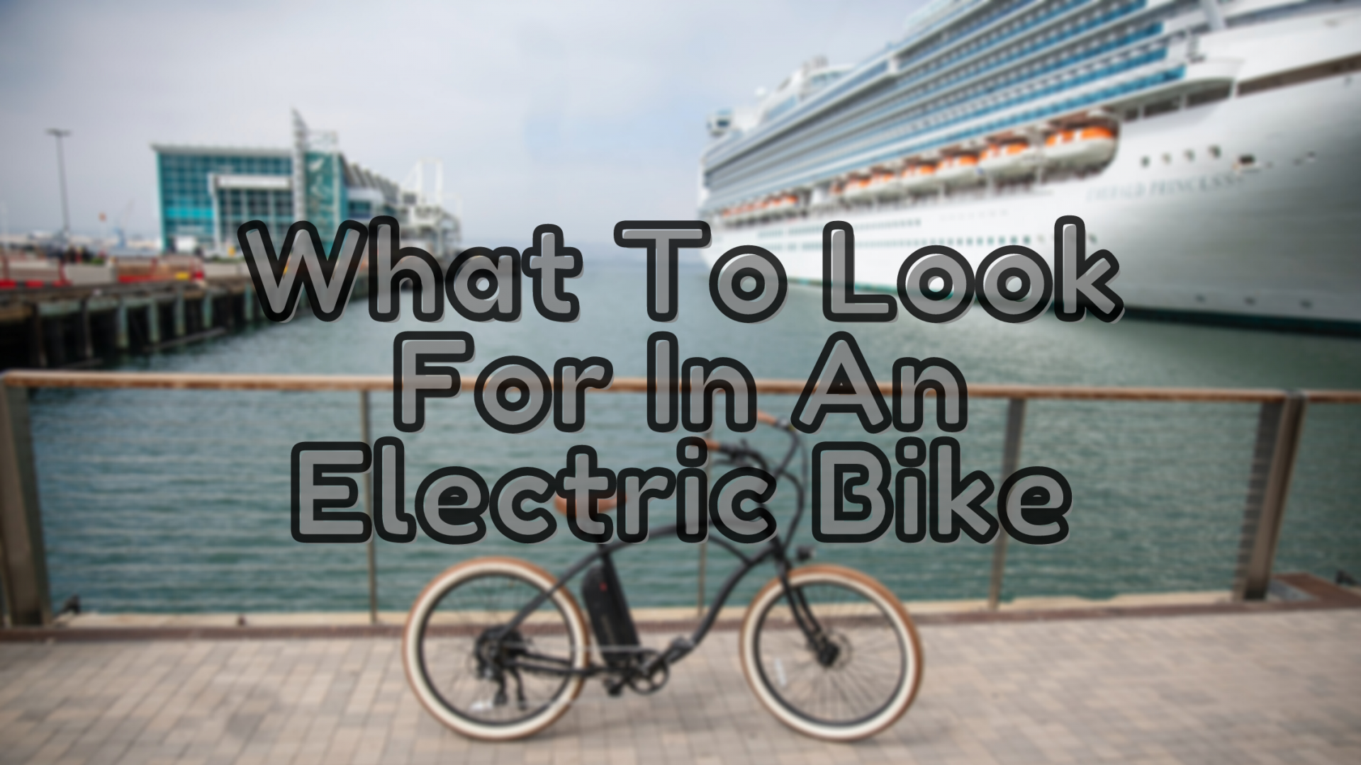 What to Look for in an Electric Bike