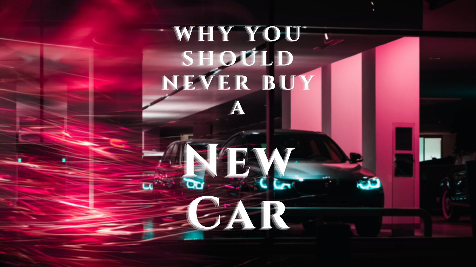 Why You Should Never Buy A New Car